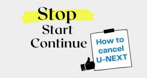 U-NEXTを解約/退会する方法と手順を動画と画像でわかりやすく説明